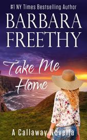 Take Me Home (A Callaway Series Novella)