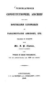 Nederlandsch constitutioneel archief van alle Koninklijke aanspraken en parlamentaire adressen, enz: Verzameld en uitgegeven door S. P. Lipman. Van de omwenteling van 1830 tot heden, Volumes 2-3