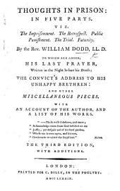 Thoughts in Prison ... By W. D. To which are added his last prayer ... The convict's address to his unhappy brethren [by Dr. Johnson, with additions by Dr. D.] and other miscellaneous pieces. With an account of the author, and a list of his works. The third edition, with additions