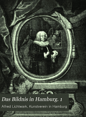 Das Bildnis in Hamburg: als Manuskript gedruckt, Band 1