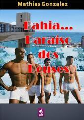 Bahia, Paraíso Dos Deuses