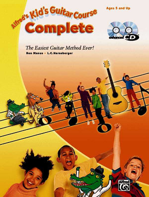 Alfred s Kid s Guitar Course Complete