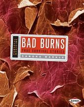 Bad Burns: True Survival Stories