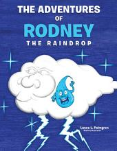 THE ADVENTURES OF RODNEY THE RAINDROP