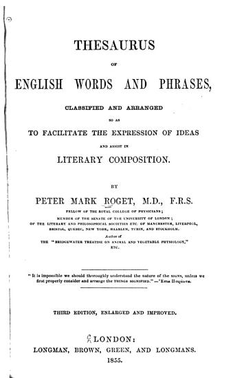 Thesaurus of English Words and Phrases Classified and Arranged So as to Facilitate the Expression of Ideas and Assist in Literary Composition PDF