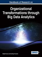 Handbook of Research on Organizational Transformations through Big Data Analytics PDF