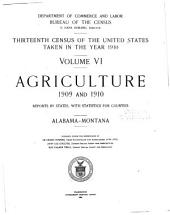 Thirteenth Census of the United States Taken in the Year 1910: Agriculture, 1909 and 1910: General report and analysis. Reports by States, with statistics for counties; Alabama-Wyoming, Alaska, Hawaii and Porto Rico
