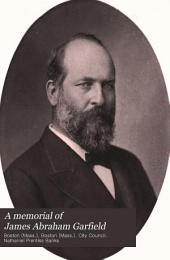 A Memorial of James Abraham Garfield: From the City of Boston
