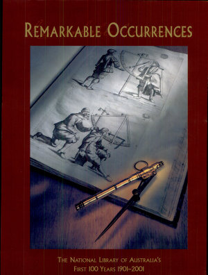 Remarkable Occurrences The National Librarys First 100 Years PDF