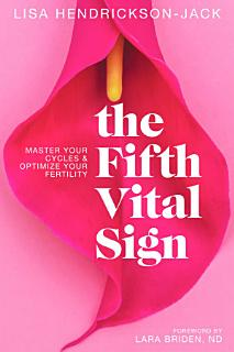 The Fifth Vital Sign  Master Your Cycles   Optimize Your Fertility Book