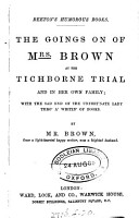 The goings on of mrs  Brown at the Tichborne trial and in her own family  By mr  Brown PDF