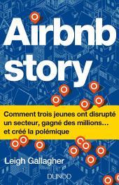 Airbnb Story: Comment trois jeunes ont disrupté un secteur... et créé la polémiq