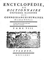 Encyclopedie ou dictionnaire universel raisonne des connoissances humaines mis en ordre par M. De Felice: Volume8