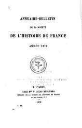 Annuaire-bulletin de la Société de l'histoire de France: Volumes9à10