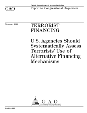 Terrorist financing U.S. agencies should systematically assess terrorists' use of alternative financing mechanisms.