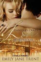 Daniela's Crazy Love: The Prequel