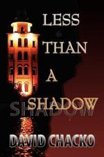 Less Than a Shadow