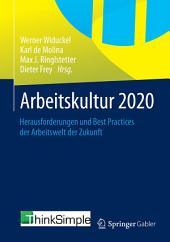 Arbeitskultur 2020: Herausforderungen und Best Practices der Arbeitswelt der Zukunft
