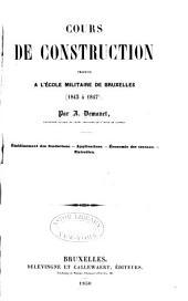 Cours de construction professé à l'école militaire de Bruxelles (1843 à 1847).