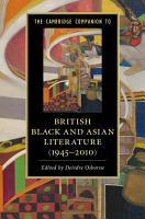 The Cambridge Companion to British Black and Asian Literature  1945   2010  PDF