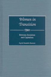 Women in Transition: Between Socialism and Capitalism