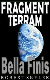 Fragment Terram - 002 - Bella Finis (Latin Edition)
