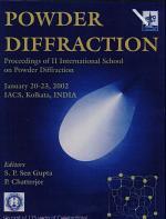 Powder diffraction : proceedings of the II International School on Powder Diffraction ; January 20 - 23, 2002, IACS, Kolkata, India ; (as part of 125 years of celebration)