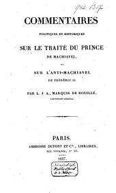 Commentaires politiques et historiques sur le traité du prince de Machiavel et sur l'anti-Machiavel de Frédéric II