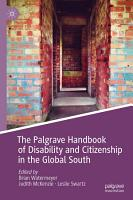 The Palgrave Handbook of Disability and Citizenship in the Global South PDF