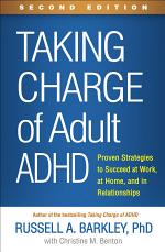 Taking Charge of Adult ADHD, Second Edition