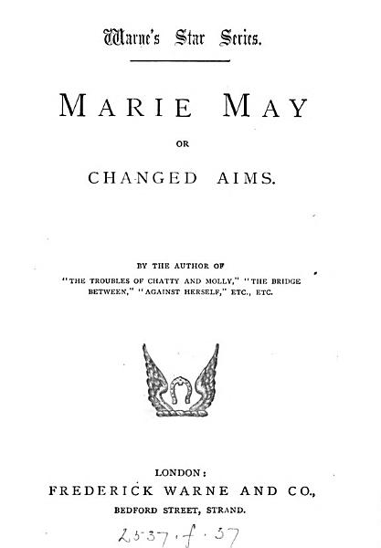 Download Marie May  or Changed aims  by the author of  The troubles of Chatty and Molly   Book