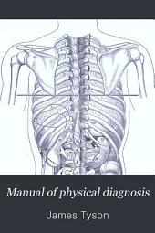 Manual of Physical Diagnosis: For the Use of Students and Physicians