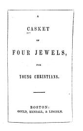 A Casket of Four Jewels: For Young Christians