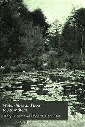 Water-lilies and how to grow them: with chapters on the proper making of ponds and the use of accessory plants