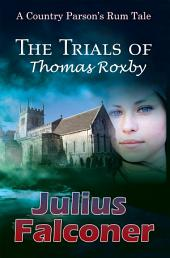 The Trials of Thomas Roxby: A Country Parson's Rum Tale