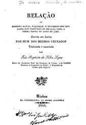 Relação da derrota naval, façanhas, e successos dos cruzados que partírão do Esclada para a Terra Santa no anno de 1189. Escrita em latim por hum dos mesmos cruzados