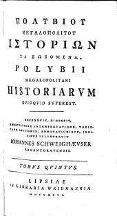 Polybii Megalopolitani Historiarum quidquid superest. Recensuit... Johannes Schweighaeuser: Volume 5