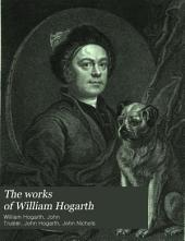 The Works of William Hogarth: In a Series of Engravings, Volume 1