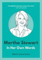 Martha Stewart: In Her Own Words