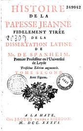 Histoire de la papesse Jeanne, fidèlement tirée de la dissertation latine de Monsieur de Spanheim, par Jacques Lenfant