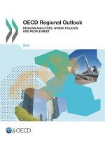 OECD Regional Outlook 2014 Regions and Cities  Where Policies and People Meet PDF