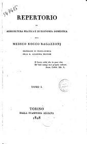 Repertorio di agricoltura pratica e di economia domestica del medico Rocco Ragazzoni... Tomo 1. (7.): Volume 1