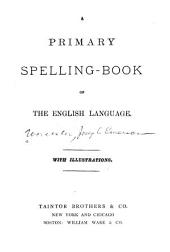 A Primary Spelling Book of the English Language
