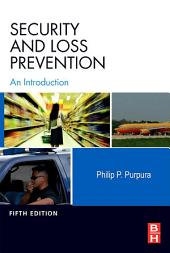 Security and Loss Prevention: An Introduction, Edition 5