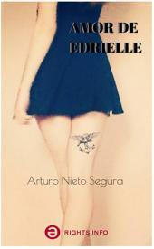 Amor de Edrielle: Poemas y Relatos de Arturo Nieto Segura