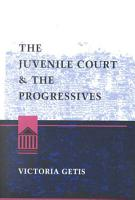 The Juvenile Court and the Progressives PDF