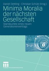 Minima Moralia der nächsten Gesellschaft: Standpunkte eines neuen Generationenvertrags