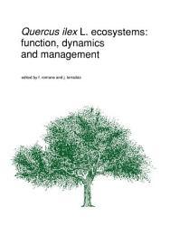 Quercus Ilex L Ecosystems Function Dynamics And Management Book PDF