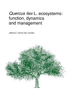 Quercus ilex L  ecosystems  function  dynamics and management