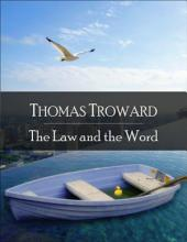 The Law and the Word: The Secret Edition - Open Your Heart to the Real Power and Magic of Living Faith and Let the Heaven Be in You, Go Deep Inside Yourself and Back, Feel the Crazy and Divine Love and Live for Your Dreams